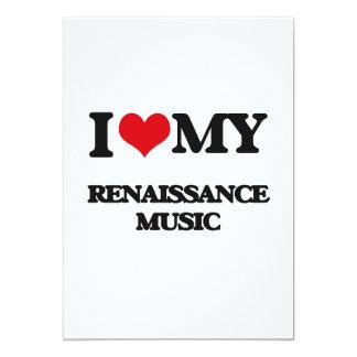 "I Love My RENAISSANCE MUSIC 5"" X 7"" Invitation Card"