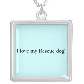 I love my Rescue Dogs! Square Pendant Necklace