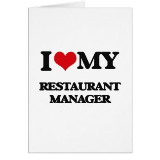 I love my Restaurant Manager Greeting Card