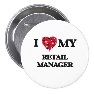 I love my Retail Manager 7.5 Cm Round Badge