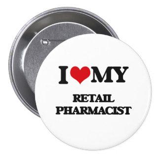 I love my Retail Pharmacist 7.5 Cm Round Badge