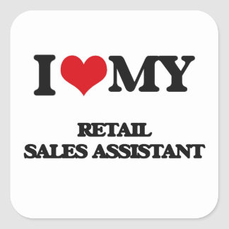I love my Retail Sales Assistant Square Sticker