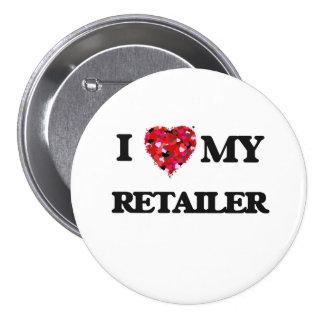 I love my Retailer 7.5 Cm Round Badge