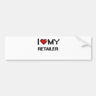I love my Retailer Bumper Sticker