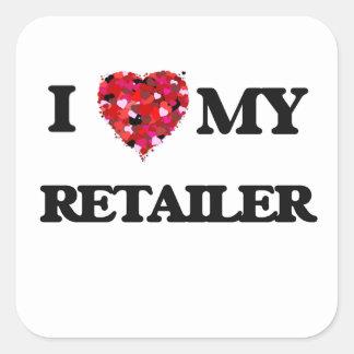 I love my Retailer Square Sticker
