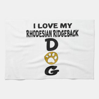 I Love My Rhodesian RidgebackDog Designs Hand Towel