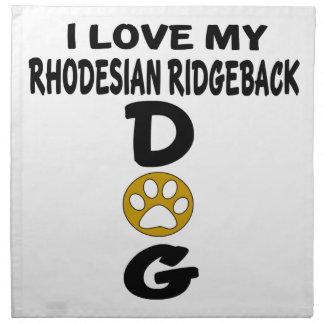 I Love My Rhodesian RidgebackDog Designs Napkin