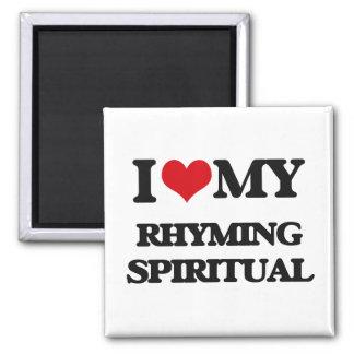 I Love My RHYMING SPIRITUAL Refrigerator Magnet
