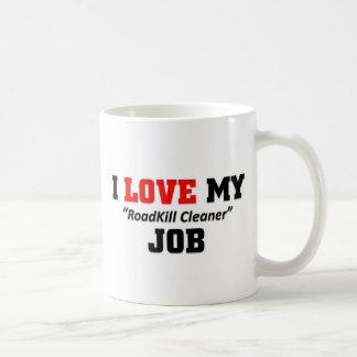 I love my Roadkill Cleaner Job Coffee Mug