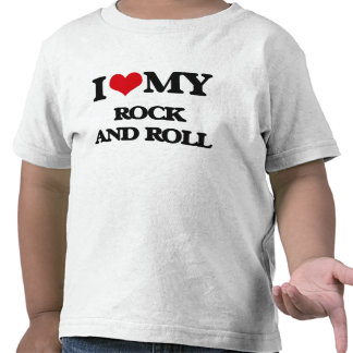 I Love My ROCK AND ROLL Tees
