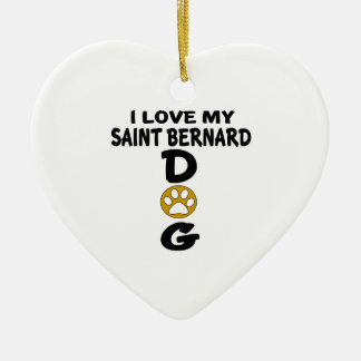 I Love My Saint Bernard Dog Designs Ceramic Heart Decoration