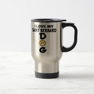 I Love My Saint Bernard Dog Designs Travel Mug