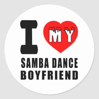 I Love My Samba Boyfriend Round Stickers