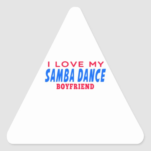 I Love My Samba Boyfriend Stickers