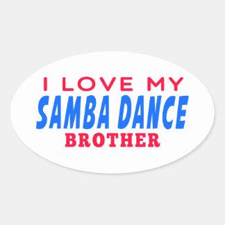 I Love My Samba Dance Brother Oval Sticker