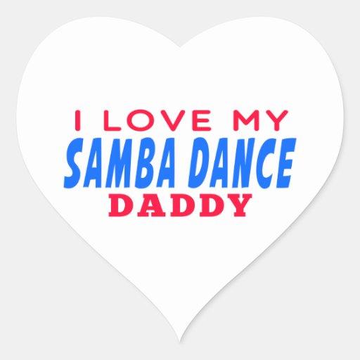 I Love My Samba Dance Daddy Sticker