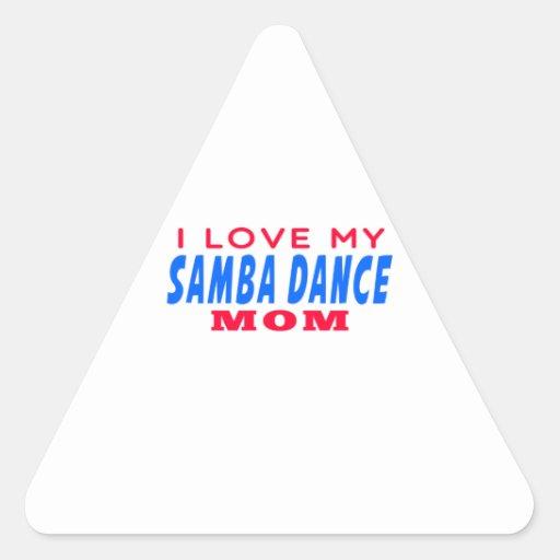 I Love My Samba Dance Mom Triangle Sticker