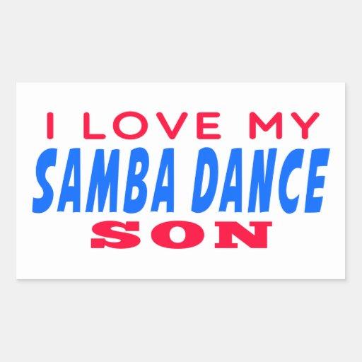I Love My Samba Dance Son Rectangular Stickers