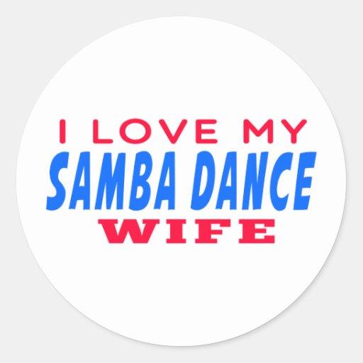 I Love My Samba Wife Sticker