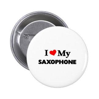 I love my Saxophone 6 Cm Round Badge