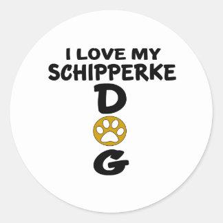 I Love My Schipperke Dog Designs Classic Round Sticker
