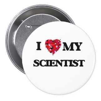 I love my Scientist 7.5 Cm Round Badge