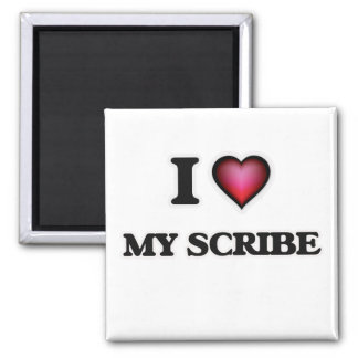 I Love My Scribe Magnet