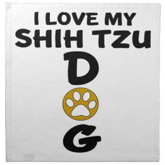 I Love My Shih Tzu Dog Designs Napkin