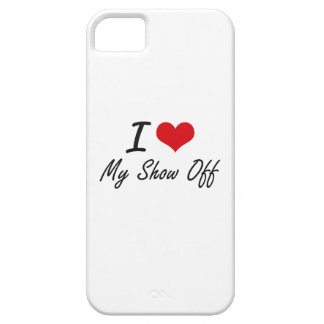 I Love My Show-Off Barely There iPhone 5 Case
