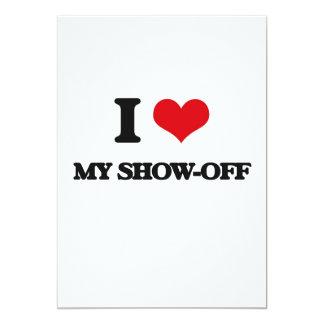 "I Love My Show-Off 5"" X 7"" Invitation Card"