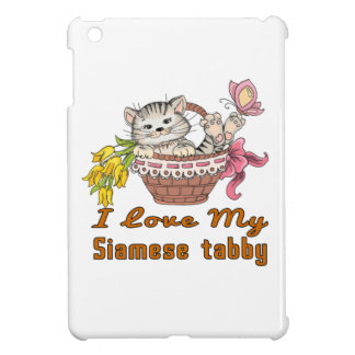 I Love My Siamese tabby Cover For The iPad Mini