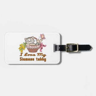 I Love My Siamese tabby Luggage Tag