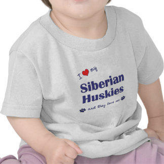 I Love My Siberian Huskies Multiple Dogs T Shirts
