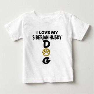 I Love My Siberian Husky Dog Designs Baby T-Shirt