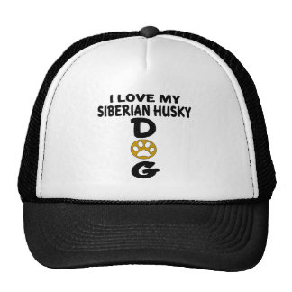 I Love My Siberian Husky Dog Designs Cap