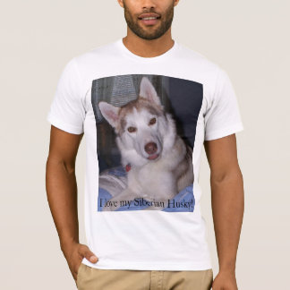 I love my Siberian Husky! T-Shirt