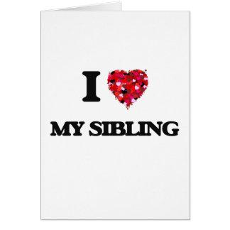 I Love My Sibling Greeting Card