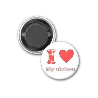 I love my SiS-delicate 3 Cm Round Magnet