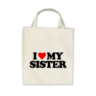 I LOVE MY SISTER CANVAS BAGS