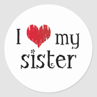 I love my sister classic round sticker