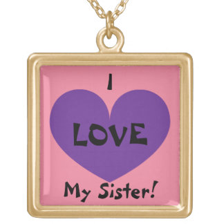 I LOVE My Sister Cute Necklace
