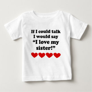 I Love My Sister Infant T-Shirt