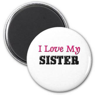 I Love My Sister Magnet