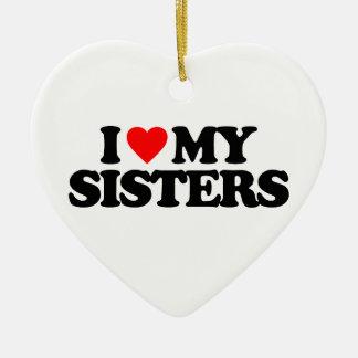 I LOVE MY SISTERS ORNAMENT