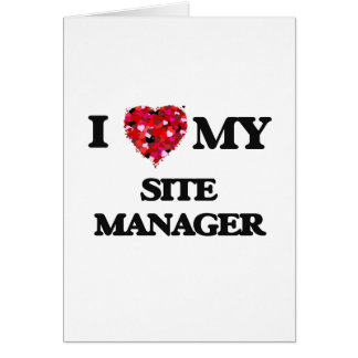 I love my Site Manager Greeting Card