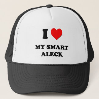 I love My Smart Aleck Trucker Hat
