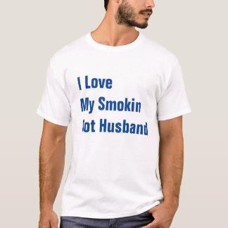 I Love My Smokin Hot Wife tee