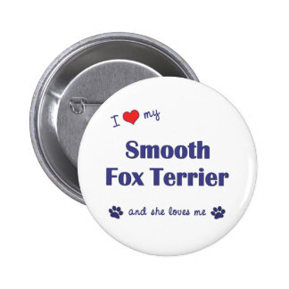 I Love My Smooth Fox Terrier Female Dog Pin