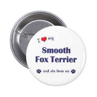 I Love My Smooth Fox Terrier Female Dog Pin