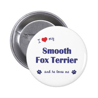 I Love My Smooth Fox Terrier Male Dog Pinback Button